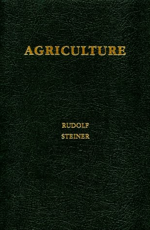 9780938250357: Agriculture: Spiritual Foundations for the Renewal of Agriculture