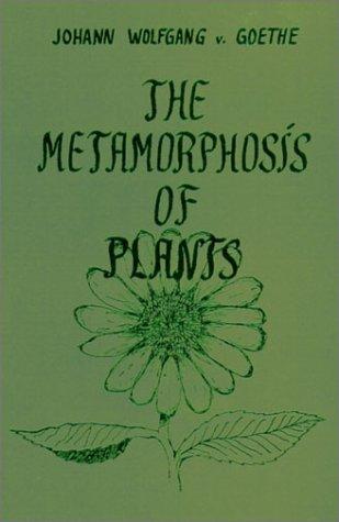 The Metamorphosis of Plants: Johann von Goethe