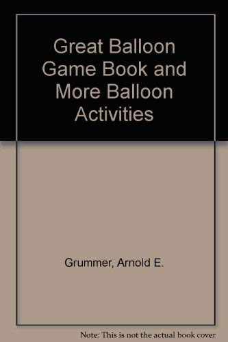 The Great Balloon Game Book and More Balloon Activities