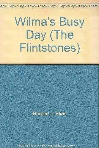 Wilma's Busy Day (The Flintstones): Horace J. Elias