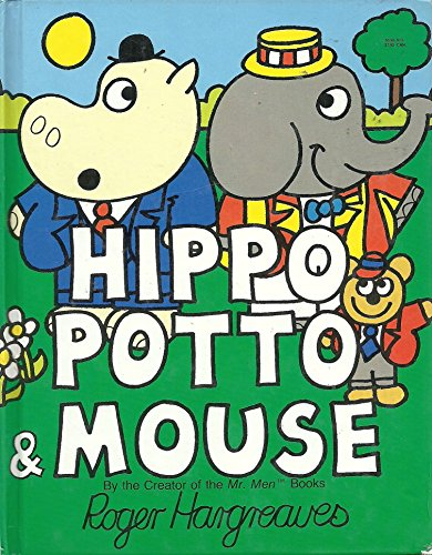 HIPPO, POTTO & MOUSE': P.S.I.