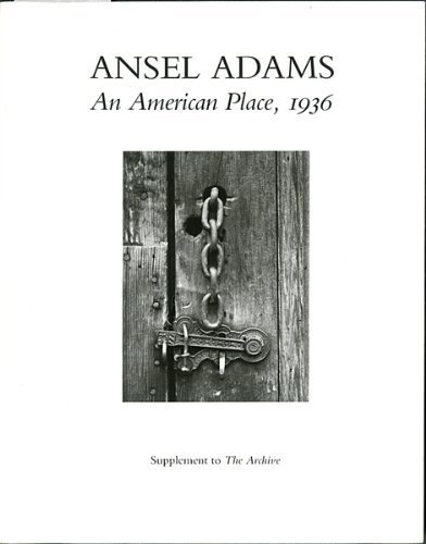 Ansel Adams: An American Place : 1936: Andrea Gray