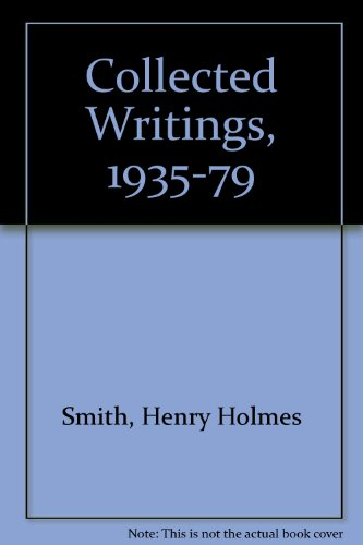 Henry Holmes Smith: Collected Writings, 1935-1979 (0938262084) by James L. Enyeart