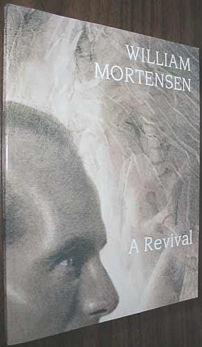 William Mortensen: A revival (The Archive): Dawson, Michael; Dillon, Diane; Coleman, A.D.; Tytle, ...