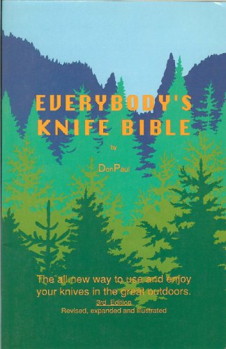 Everybody's Knife Bible: The All-New Way to Use and Enjoy Your Knives in the Great Outdoors: ...