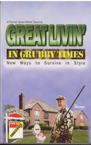 9780938263210: Great Livin' in Grubby Times: New Ways to Survive in Style