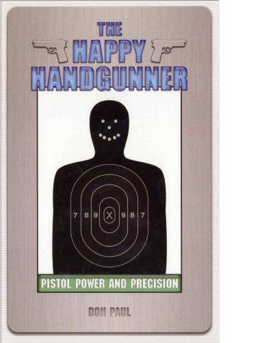 9780938263302: The Happy Handgunner: Pistol Power and Precision
