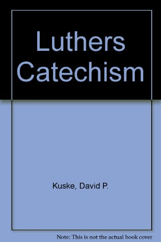 Luthers Catechism (0938272136) by David P. Kuske