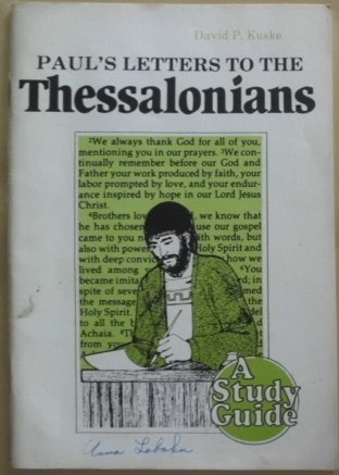 A study guide for Paul's letters to the Thessalonians (0938272519) by David P Kuske