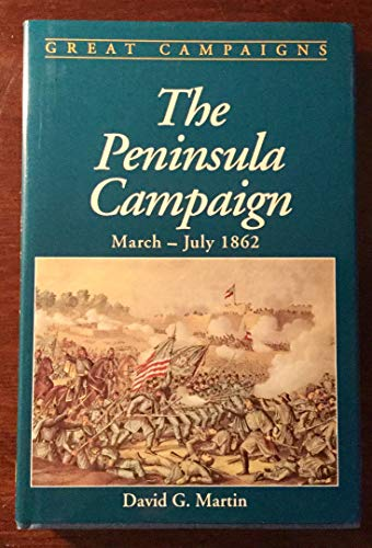 Peninsula Campaign Of 1862 (Great Campaigns Series) (0938289098) by William Miller