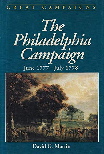 9780938289197: The Philadelphia Campaign: June 1777-July 1778 (Great Campaigns)