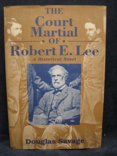 9780938289265: Court Martial Of Robert E. Lee