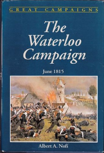 The Waterloo Campaign (Great Campaigns)