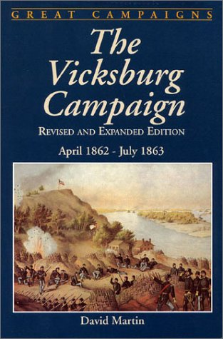 Vicksburg Campaign (Great Campaigns) (0938289373) by David G. Martin