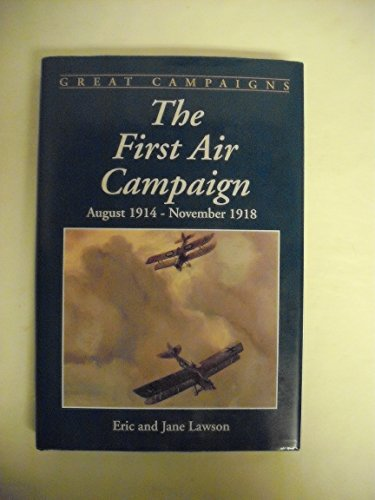 9780938289449: The First Air Campaign: August, 1914-November, 1918 (Great campaigns)