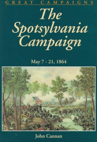 9780938289470: The Spotsylvania Compaign: May 7-19, 1864 (Great Campaigns)