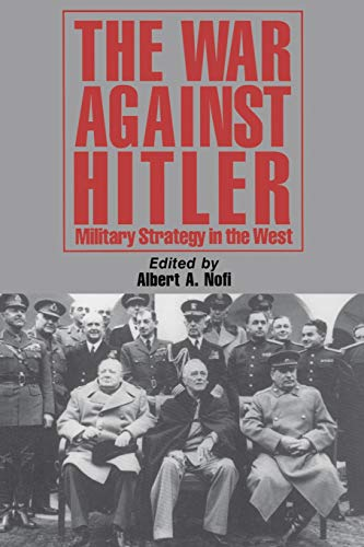 9780938289494: The War Against Hitler: Military Strategy In The West