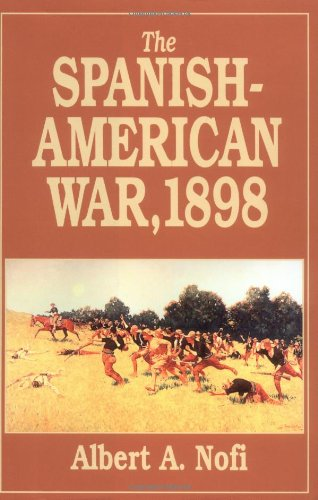 Spanish American War, 1898 (Great campaigns): Nofi, Albert A.