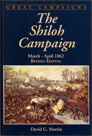 9780938289692: The Shiloh Campaign: March-April, 1862 (Great Campaigns) (Great Campaigns Series)