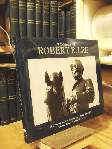 In Search of Robert E. Lee: A photographic essay