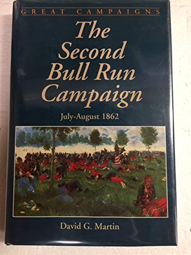 The Second Bull Run Campaign, July-August 1862