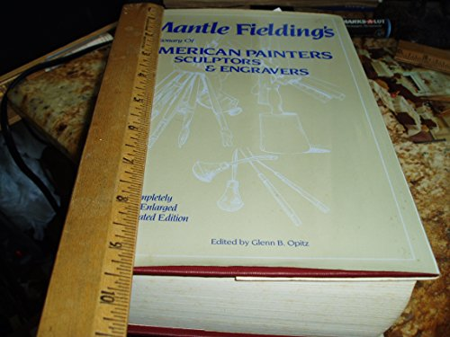 9780938290025: Mantle Fielding's Dictionary of American Painters, Sculptors and Engravers.