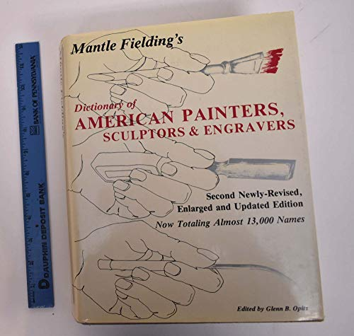 9780938290049: Mantle Fielding's Dictionary of American Painters, Sculptors & Engravers