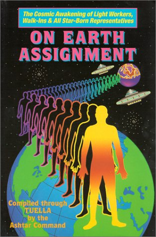 9780938294337: On Earth Assignment: The Cosmic Awakening of Light Workers, Walk-Ins & All Star-Born Representatives