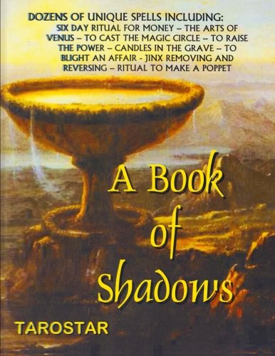 9780938294344: A Book of Shadows: Dozens of Unique Spells Including Six Day Ritual For Money, To Cast The Money Circle, Candle in The Grave, Jinx Removing and Reversing