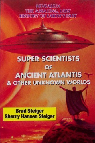 9780938294351: Super Scientists of Ancient Atlantis and Other Unknown Worlds