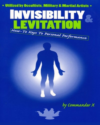 9780938294368: Invisibility & Levitation : How-To Keys To Personal Performance