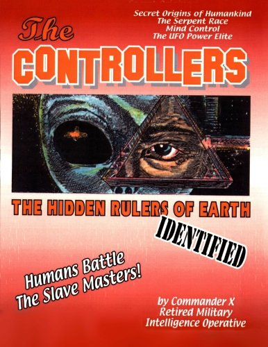 9780938294429: The Controllers: The Rulers Of Earth Identified: The Hidden Rulers of Earth Identified