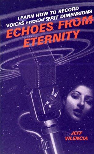 Echoes from Eternity: Jeff Vilencia