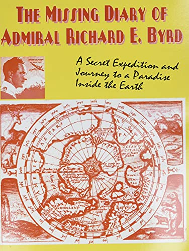 9780938294917: The Missing Diary Of Admiral Richard E. Byrd: Who Lives Inside Our Earth?