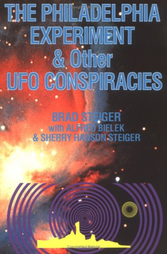 9780938294979: The Philadelphia Experiment and Other UFO Conspiracies