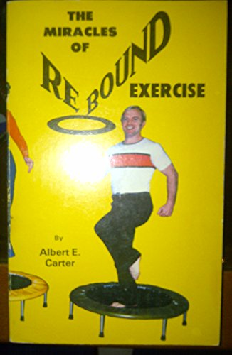 9780938302001: Miracles of Rebound Exercise