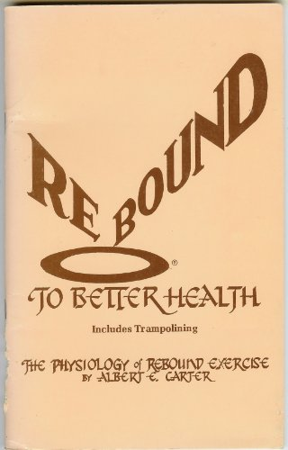 9780938302100: Rebound to better health
