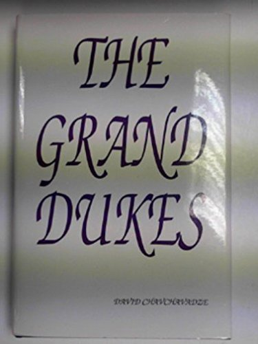 THE GRAND DUKES [SIGNED BY THE AUTHOR]: Chavchavadze, David