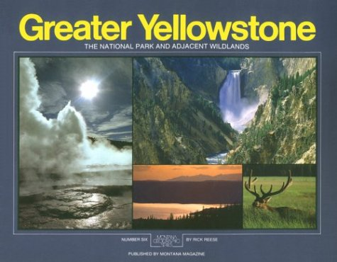 9780938314080: Greater Yellowstone: The national park and adjacent wild lands (Montana geographic series)