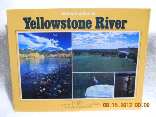Montana's Yellowstone River ( Montana Geographic Series, Number Ten): Schneider, Bill