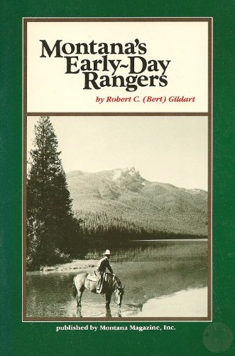 Montanas' Early-Day Rangers: Gildart, Robert C.
