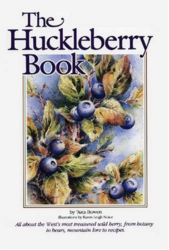 The Huckleberry Book: Asta Bowen