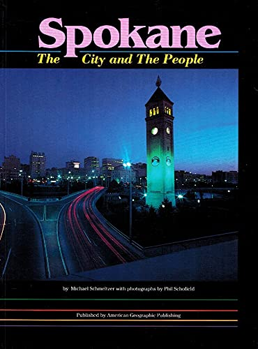 Spokane: The City and the People: Schmeltzer, Michael