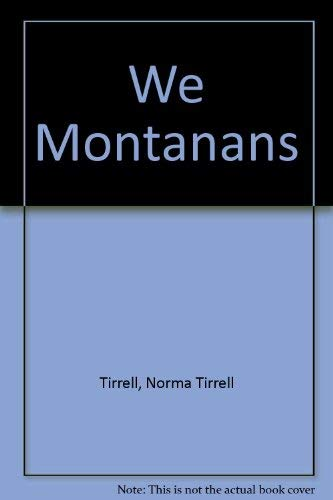 We Montanans: In celebration of Montana's centennial: Tirrell, Norma