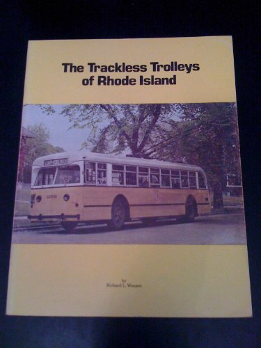9780938315018: The Trackless Trolleys of Rhode Island