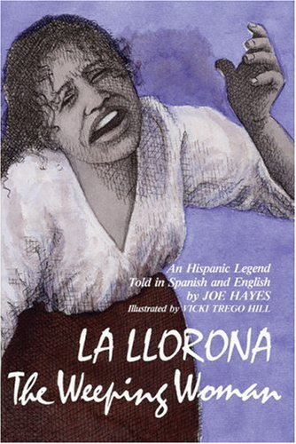 9780938317029: La Llorona: The Weeping Woman: An Hispanic Legend Told in Spanish and English