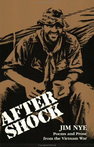 Aftershock - Poems and Prose from the Vietnam War [SIGNED]: Nye, Jim