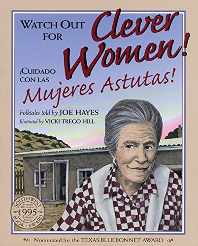 Watch Out for Clever Women! / Cuidado: Joe Hayes