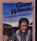 watch out for clever women cuidado con las mujeres astutas