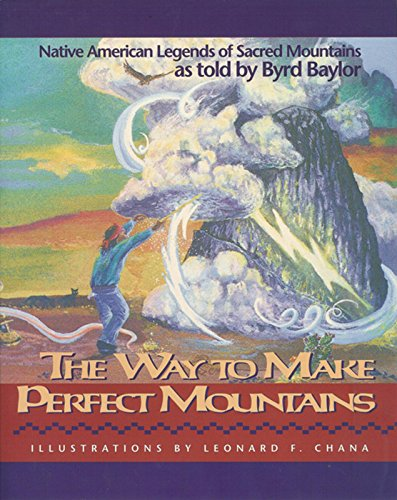 9780938317265: The Way to Make Perfect Mountains: Native American Legends of Sacred Mountains